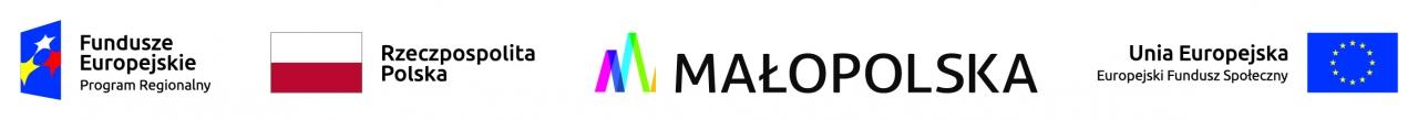 logotypy: od lewej - Fundusze Europejskie Program Regionalny, flaga Polski, logo Małopolski, flaga Unii Europejskiej z podpisem Europejski Fundusz Społeczny